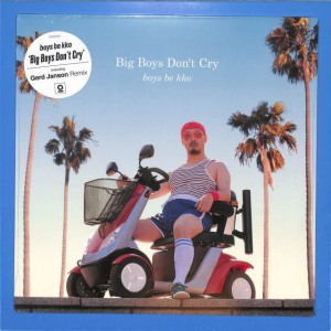 Boys Be Kko - Big Boys Don't Cry EU MINT
