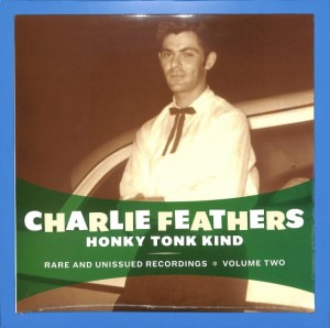 Charlie Feathers - Honky Tonk Kind US  NEW