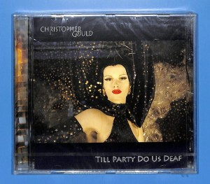 Christopher Gould - Till Party Do Us Deaf EU MINT
