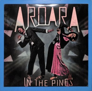 AroarA - In The Pines  2LP CANADA MINT