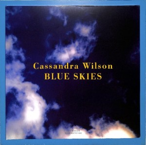 Cassandra Wilson - Blue Skies EU NEW