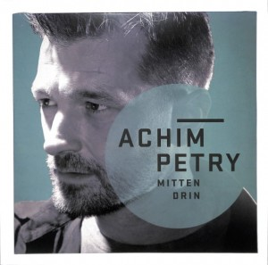 Achim Petry - Mittendrin EU NEW
