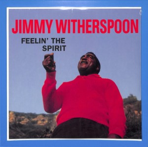 Jimmy Witherspoon - Feelin' The Spirit EU MINT