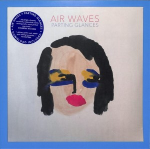 Air Waves - Parting Glances US MINT