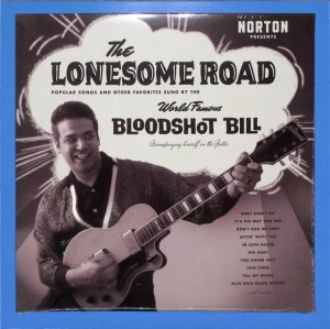 Bloodshot Bill - The Lonesome Road US MINT