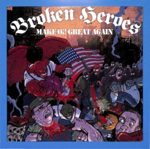 Broken Heroes - Make Oi! Great Again EU MINT