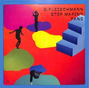 B. Fleischmann - Stop Making Fans 2LP EU MINT