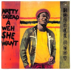 Horace Andy - Natty Dread A Weh She Want EU MINT