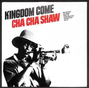 Cha Cha Shaw - Kingdom Come EU MINT